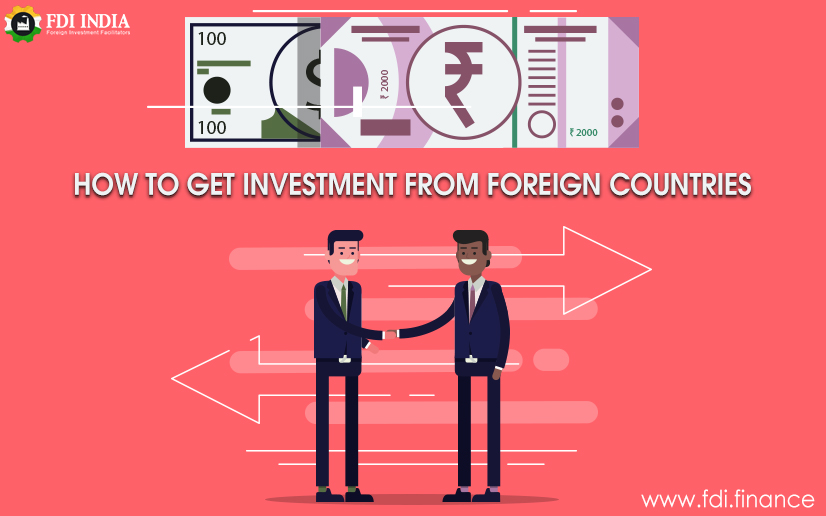 How To Get Investment From Foreign Countries