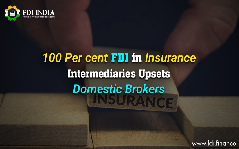 100 per cent FDI in insurance intermediaries upsets domestic brokers