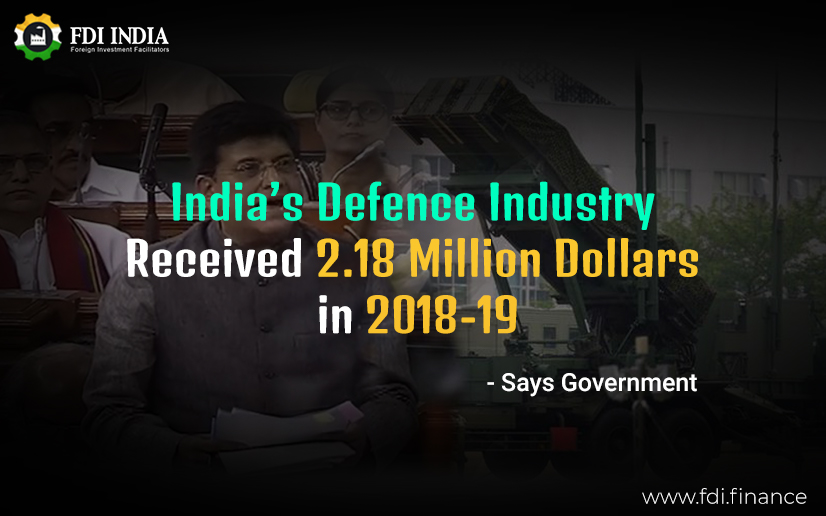 india's defence indusrty received 2.18 million dollors in 2018-19 Says Government