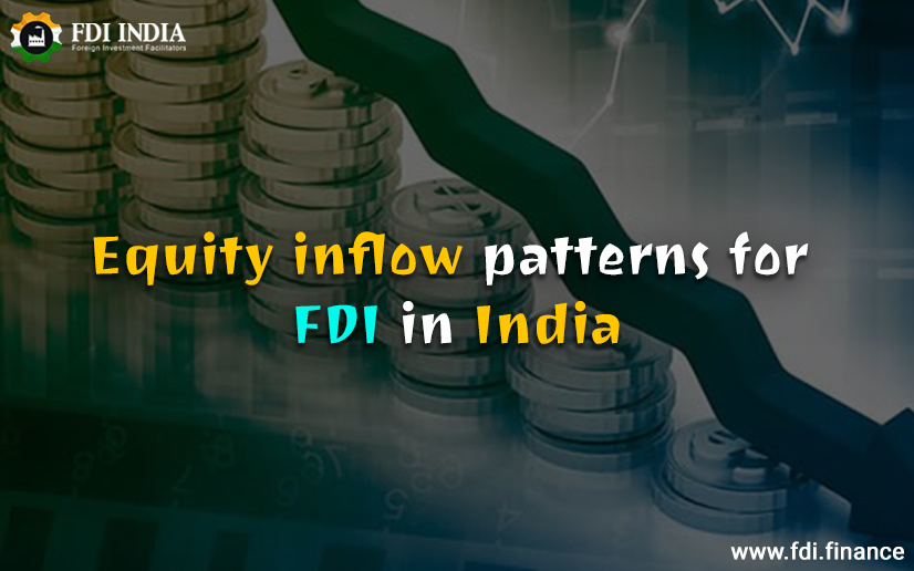 Equity inflow patterns for FDI in India