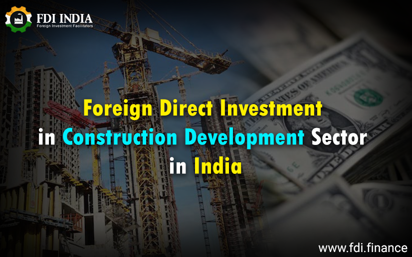Foreign Direct Investment in construction development in india