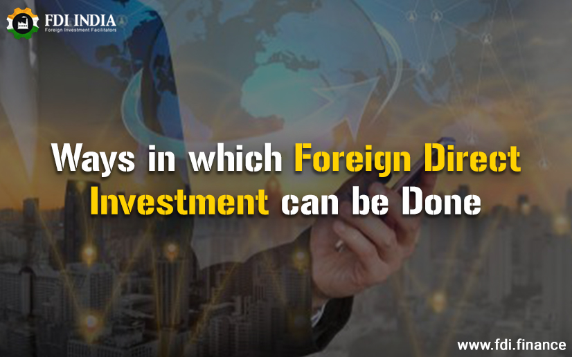 Ways in which foreign direct investment can be done