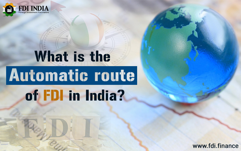 What is the Automatic route of FDI in india