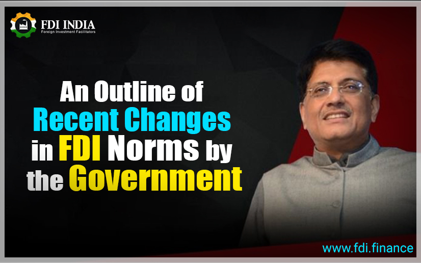 An Outline Of Recent Changes In FDI Norms By The Government