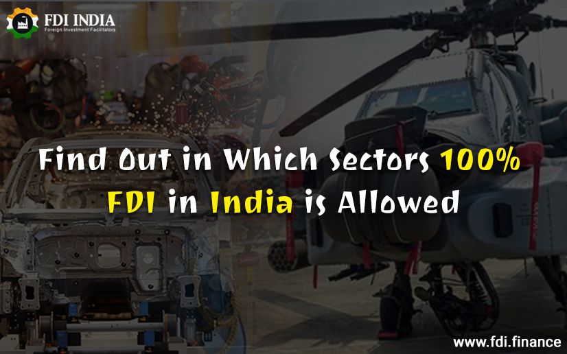 100% FDI In India Is Allowed
