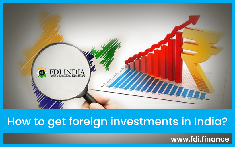 How to Get Foreign Investments in India