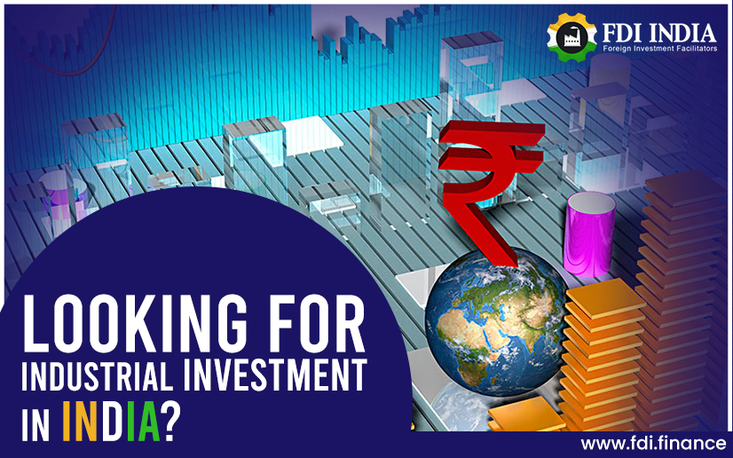 Looking For Industrial Investment in India?