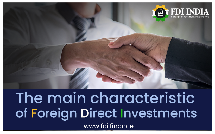 The Main Characteristic of Foreign Direct Investments