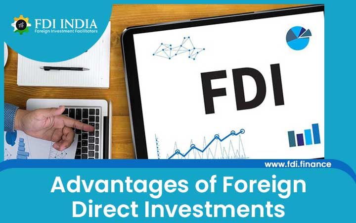 Advantages of Foreign Direct Investments
