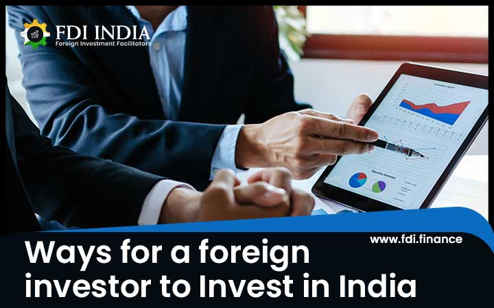Ways for a Foreign Investor to Invest In India