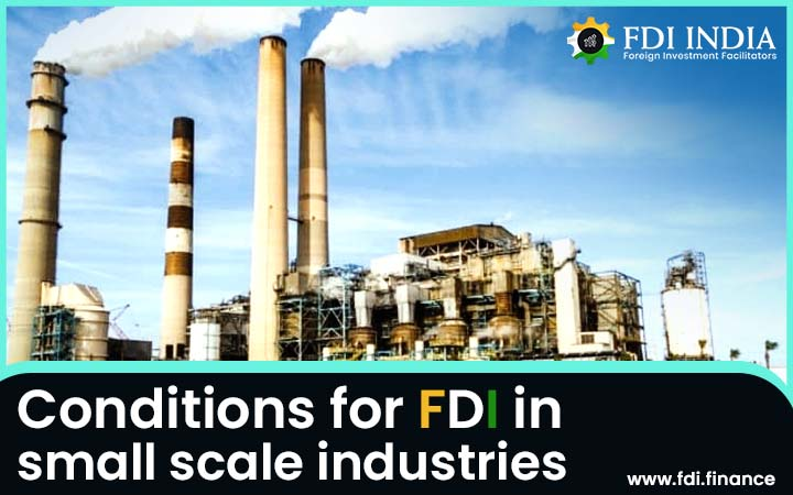 Conditions for FDI in Small Scale Industries