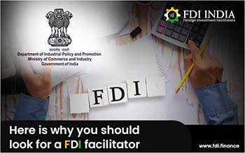 Here Is Why You Should Look For A FDI Facilitator