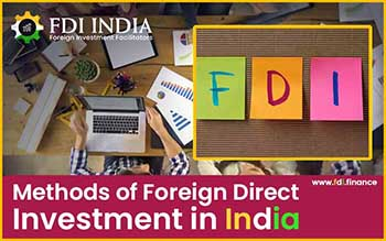 Methods of Foreign Direct Investment in India