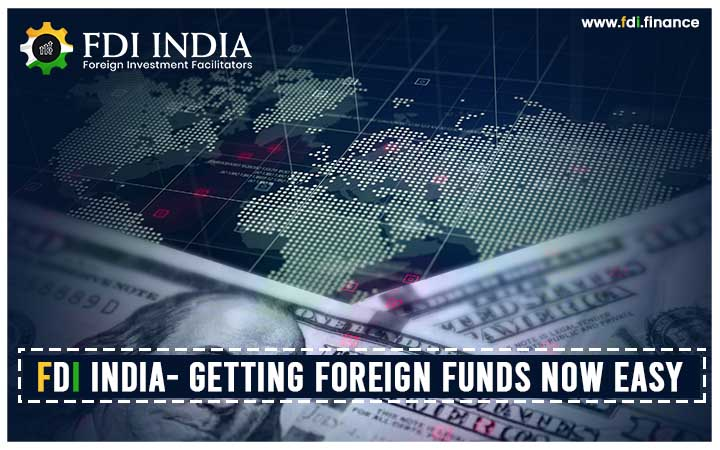 FDI India getting foreign funds now easy