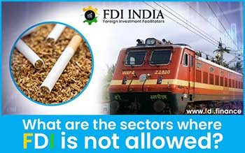 What Are The Sectors Where FDI Is Not Allowed