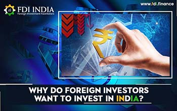 Why Do Foreign Investors Want To Invest In India