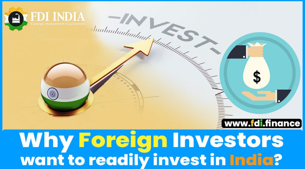 Why foreign investors want to readily invest in India