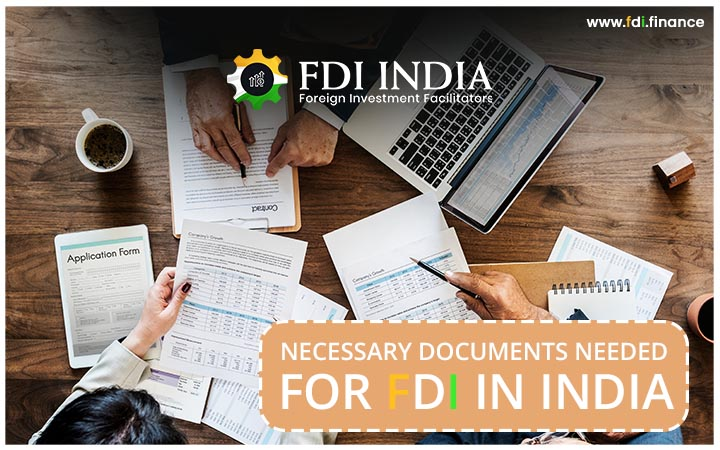 Necessary Documents Needed For FDI In India