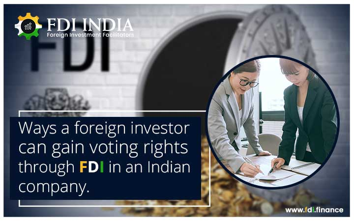 Ways a Foreign Investor Can Gain Voting Rights through FDI in an Indian Company