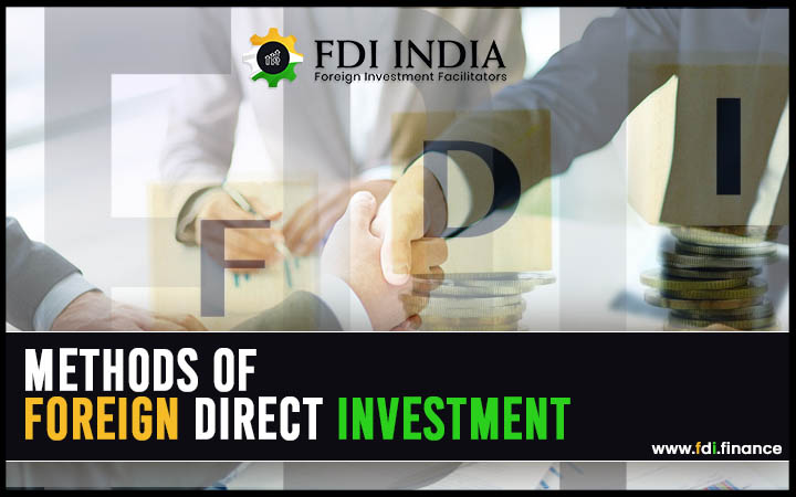 Methods of foreign direct investment