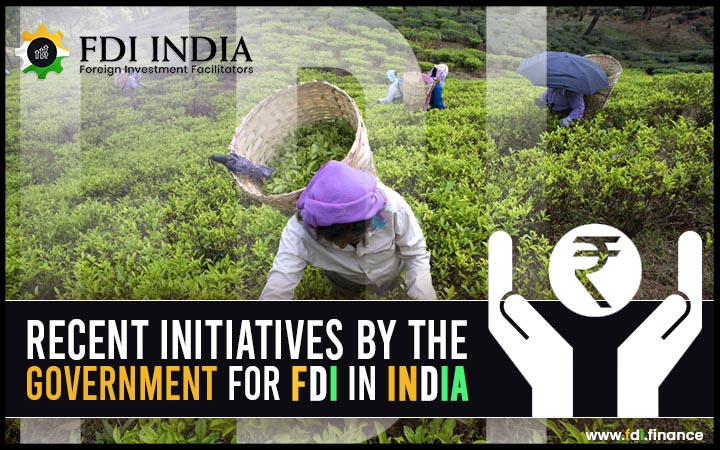 Recent Initiatives by the Government for FDI in India