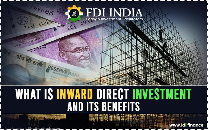 What is inward direct investment and its benefits