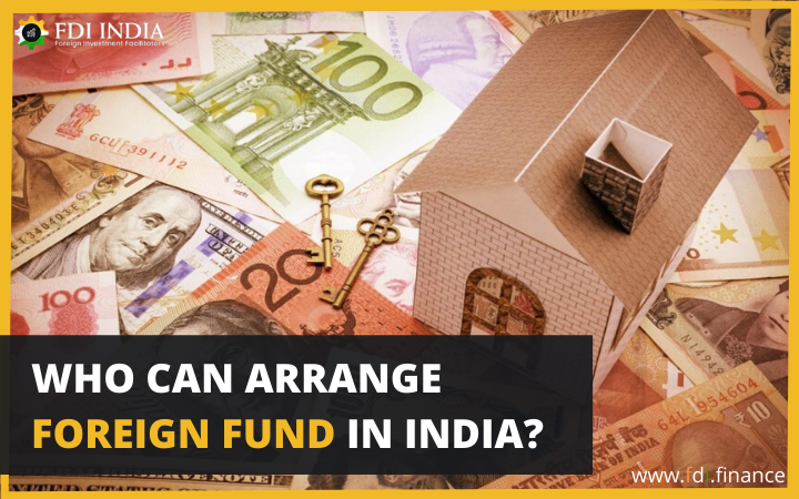 Who Can Arrange Foreign Fund In India