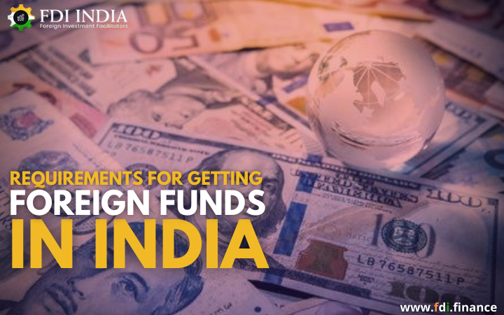 Requirements for Getting Foreign Funds in India