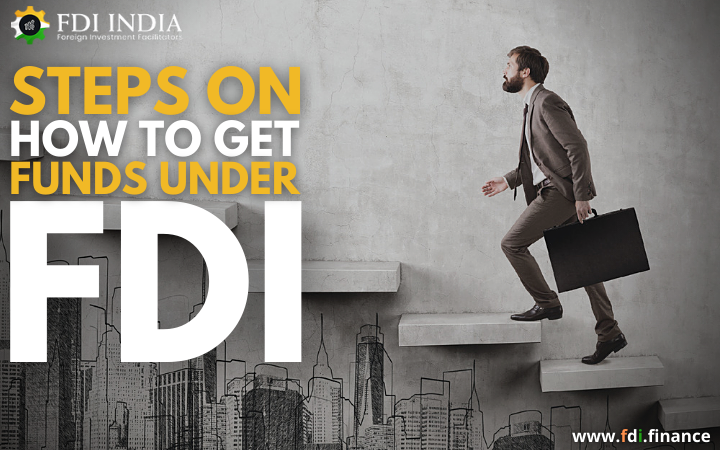 Steps on How To Get Funds Under FDI