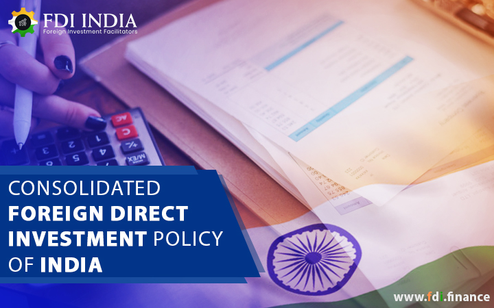 Consolidated Foreign Direct Investment Policy of India