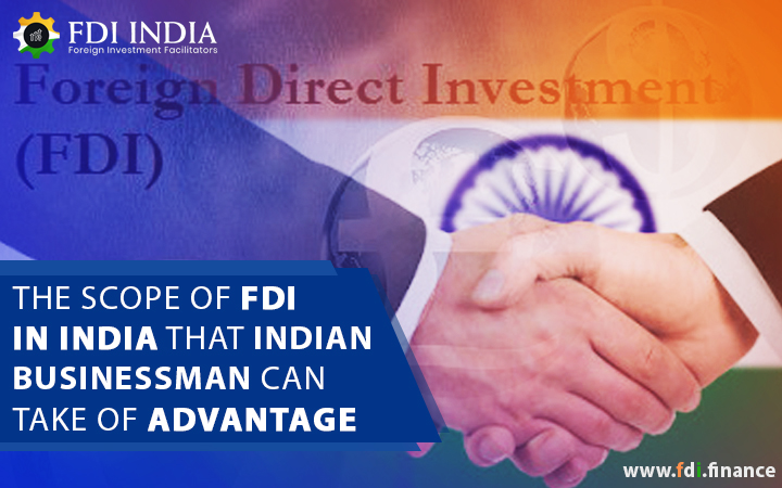 The Scope of FDI in India that Indian