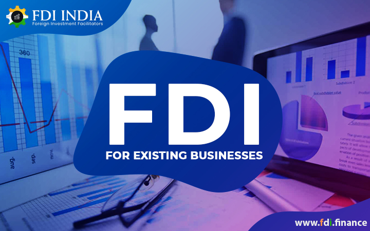 FDI for Existing Businesses