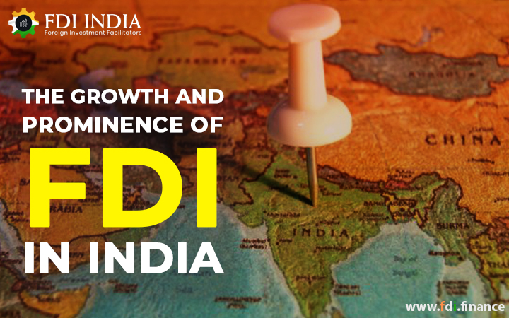 The Growth and Prominence of FDI in India