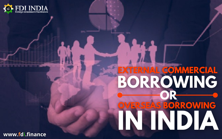 External Commercial Borrowing or Overseas borrowing in India