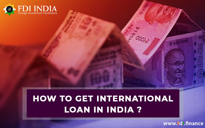 how to get international loan in India