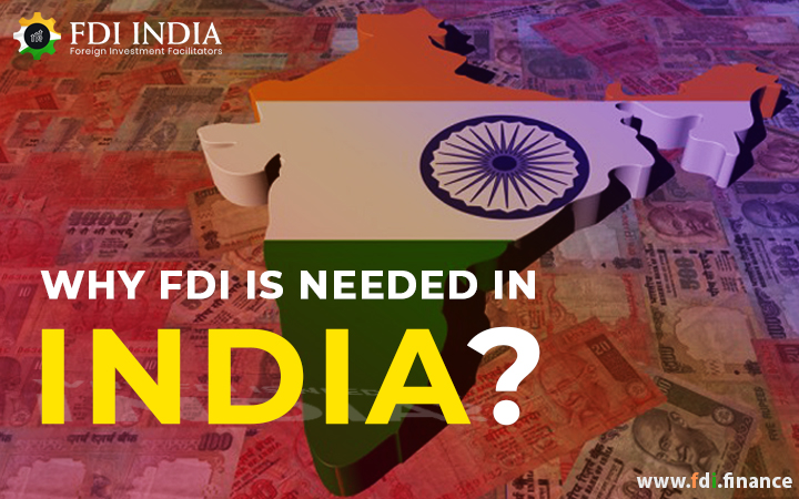Why Is FDI Needed in India