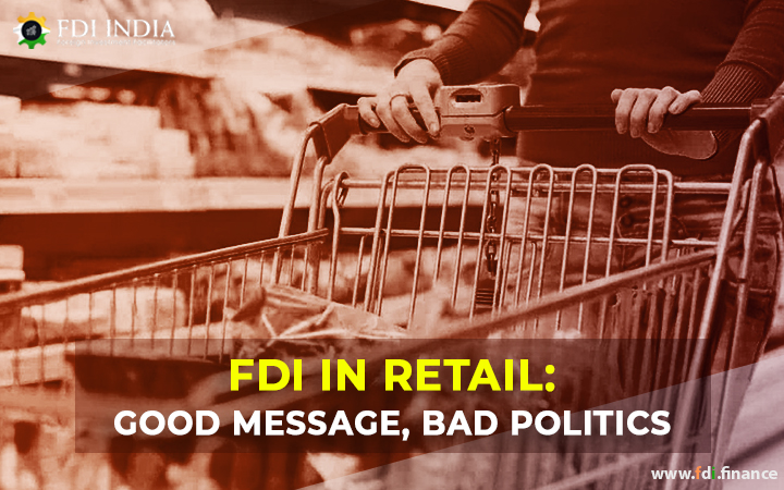 FDI in Retail Good message, Bad politics