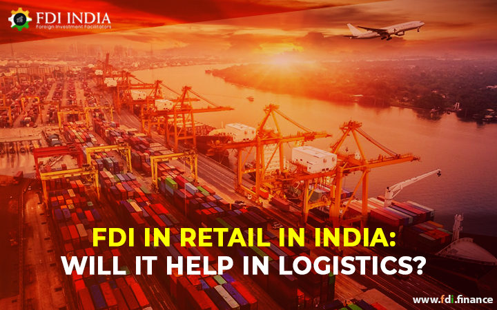 FDI in Retail in India Will it help in Logistics