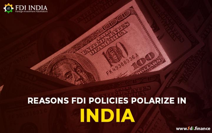 Reasons FDI policies polarize in India