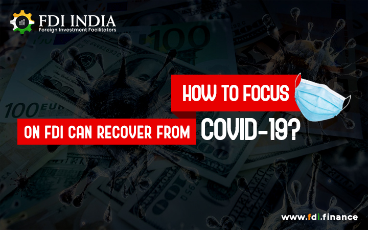How to focus on FDI can recover from Covid-19?