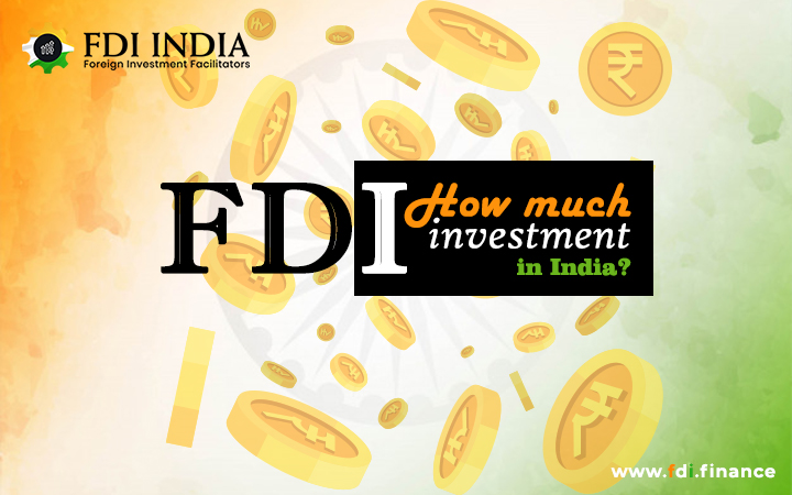 How Much FDI Investment In India