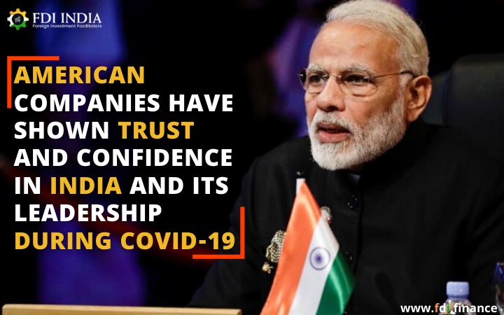 American companies have shown trust and confidence in India and its leadership during COVID-19