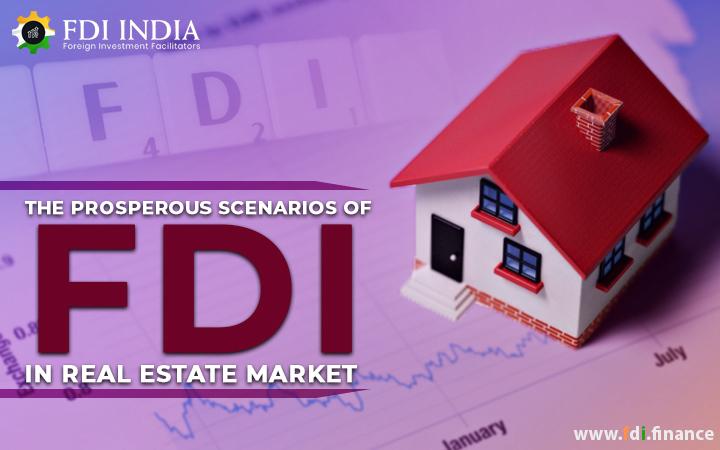 The Prosperous Scenarios of FDI in Real Estate Market