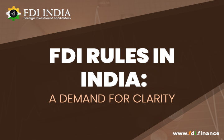 FDI Rules in India: A Demand for Clarity