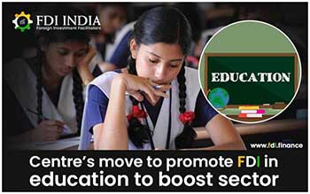 Centre's Move to Promote FDI in Education to Boost Sector