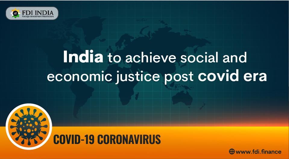 India to Achieve Social and Economic Justice Post Covid Era