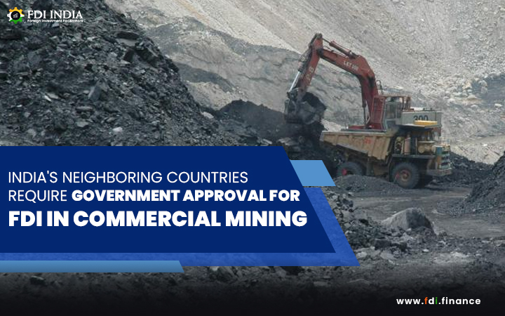 India's Neighboring Countries Require Government Approval for FDI in Commercial Mining