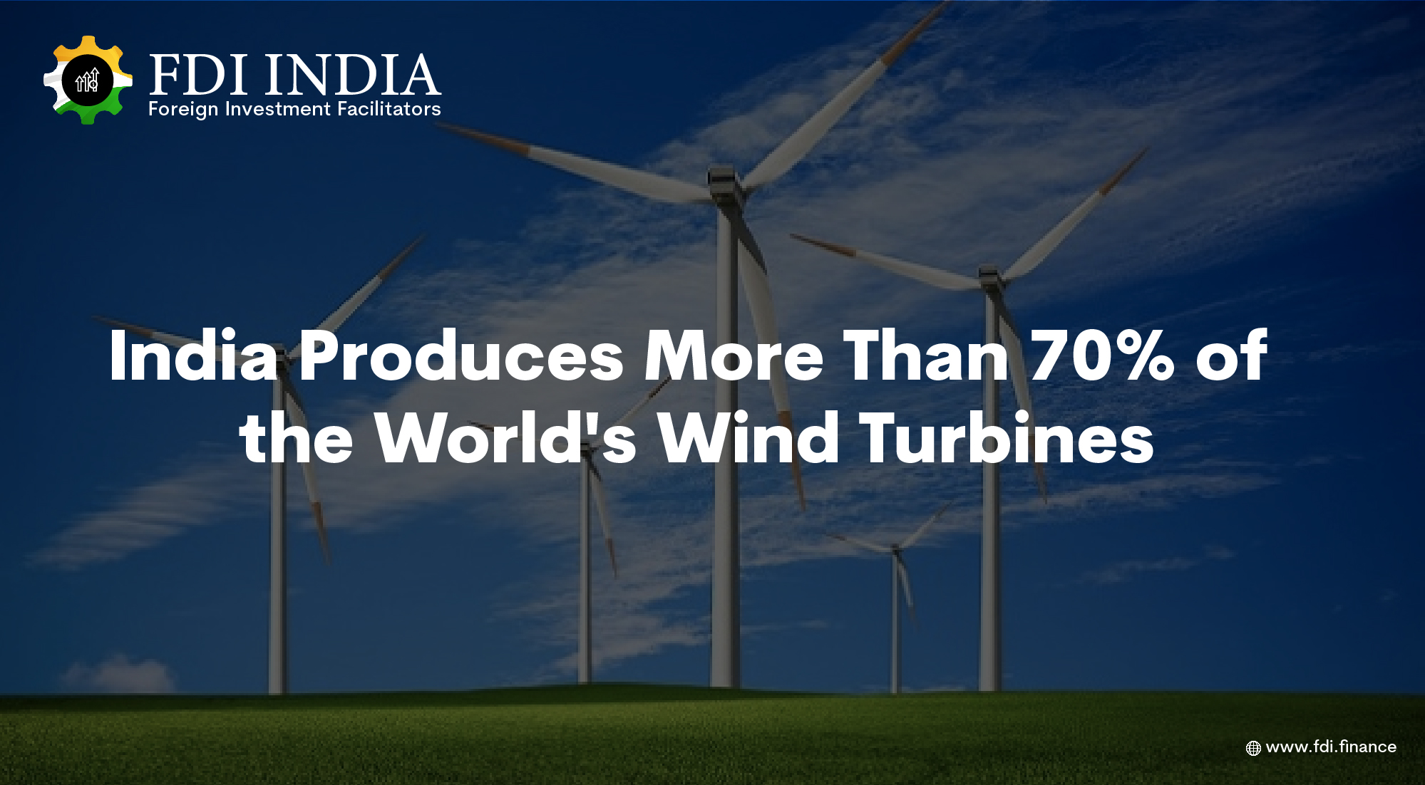 India Produces More Than 70% of the World's Wind Turbines