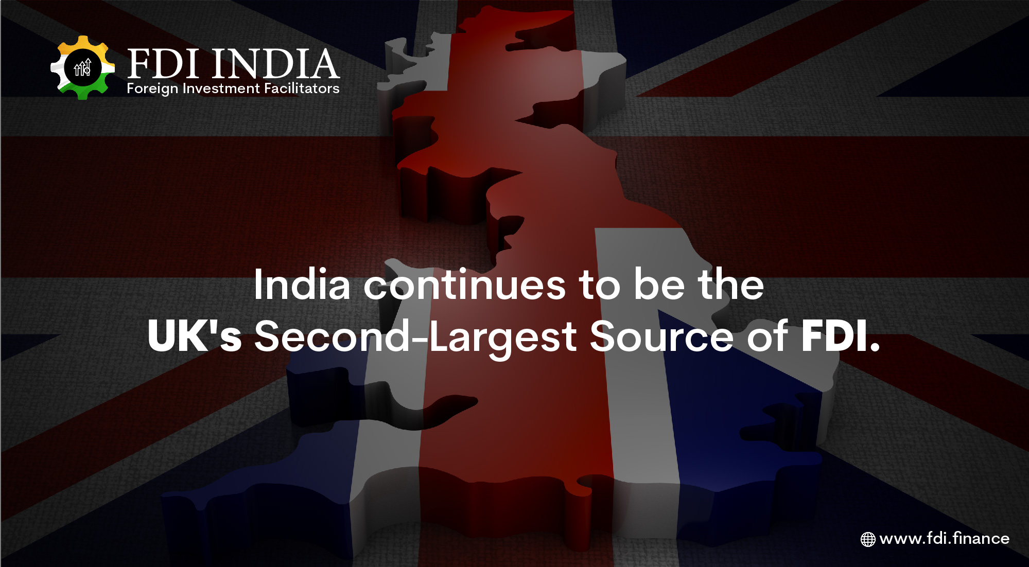 India continues to be the UK's Second-Largest Source of FDI