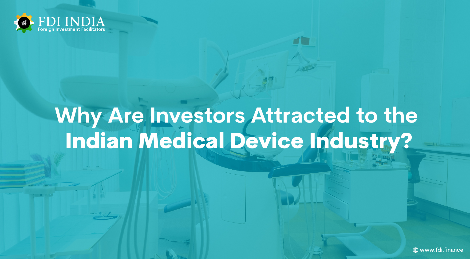 Why Are Investors Attracted to the Indian Medical Device Industry?